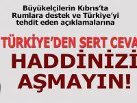 Türkiye'den sert cevab; Haddinizi aşmayın!