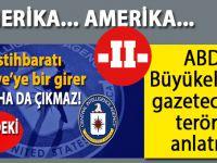 Amerika... Amerika... ABD Büyükelçiliği gazetecilere terörü anlatır!