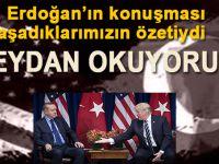Erdoğan'ın konuşması yaşananları özetiydi; Meydan okuyoruz!