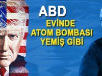ABD bugünlerde, evinde atom bombası yemiş gibi!
