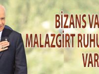Bahçeli: Bizans varsa Malazgirt ruhu da vardır!