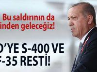 Başkan Erdoğan'dan ABD'ye sert mesajlar; Bu saldırıları da püskürteceğiz!
