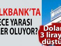Halkbank'ta gece yarısı neler oldu?