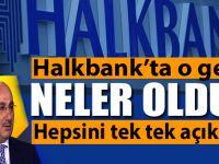 Halkbank'ta o gece neler oldu?