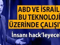 """""""ABD ve İsrail bu teknoloji üzerinde çalışıyor!"""""""