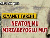 Şükrü Sak yazdı; Kıyamet tarihi; Newton mu, Mirzabeyoğlu mu?