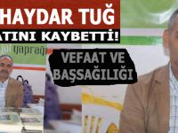 Ali Haydar Tuğ hayatını kaybetti!