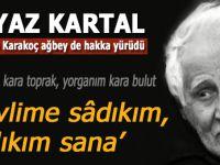 Beyaz Kartal Bahattin Karakoç da Hakk'a yürüdü!