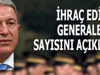 Hulusi Akar, ihraç edilen generallerin sayısını açıkladı!