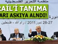 Filistin, İsrail'i tanıma kararını askıya aldı!