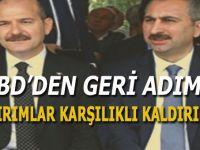 ABD ve Türkiye karşılıklı olarak bakanlara yapılan yaptırımları kaldırdı!