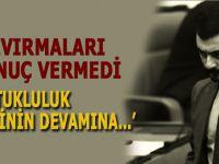 Kıvırmaları sonuç vermedi; Eren Erdem'in tutukluluk halinin devamına...
