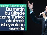 """Başkan Erdoğan: """"Öğrenci Andı, ezanı Türkçe okutmak isteyenlerin metnidir!"""""""
