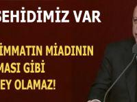 Başkan Erdoğan : 7 şehidimiz var... Mühimmatın miadının dolması gibi birşey olamaz!