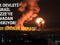 Terör devleti İsrail, Gazze'ye havadan saldırıyor!