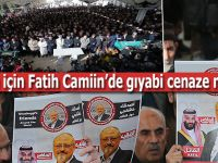 Suud konsolosluğunda öldürülen Kaşıkçı için Fatih Camiinde gıyabi cenaze namazı kılındı!