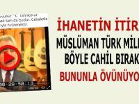 """""""Müslüman Türk milletini böyle cahil bıraktık..."""""""
