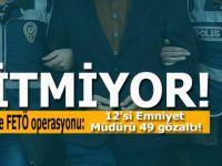 Bitmiyor; Emniyette FETÖ operasyonu; 49 gözaltı!