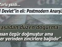 İhsan Zorlu yazdı; Paralel Devletin Eli; Postmodern Anarşizm...