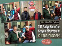 TRT Radyo Haber'de yepyeni bir program; Kültür Gündemi...