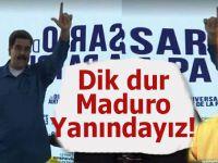 Ufuk Coşkun: Dik dur Maduro yanındayız!