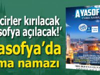 Ayasofya'da Cuma namazı kılacaklar!