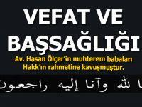Av. Hasan Ölçer'in babası Hakk'ın rahmetine kavuştu!