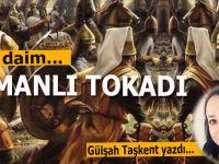 Gülşah Taşkent yazdı; Her daim Osmanlı tokadı!