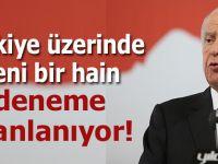 """Bahçeli: """"Türkiye üzerinde yeni bir hain deneme planlanıyor!"""""""