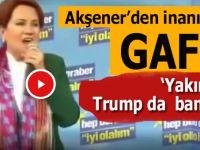"""Akşener'den inanılmaz gaf """"Yakında Trump da bana...'"""
