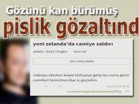 """Yeni Zelanda'daki katliam için """"Türkiye'de de olsa"""" diye yazan pislik gözaltında!"""