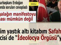 Cumhurbaşkanı Erdoğan; O dangalağın manifestoyu yazması mümkün değil!