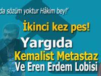 Fuat Uğur; Yargıda Kemalist metastaz ve Eren Erdem lobisi!