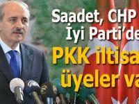 Saadet, CHP ve İyi Parti'de PKK iltisaklı üyeler var!