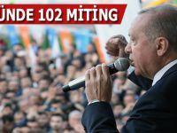 Cumhurbaşkanı Erdoğan; 50 Günde 102 Miting yaptım!