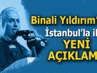 """Binali Yıldırım'dan yeni """"İstanbul"""" açıklaması!"""