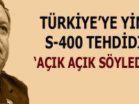 """Türkiye'ye yine """"S-400"""" tehdidi; """"Açık açık söyledik..."""""""