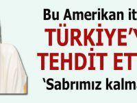 Bu ABD tasmalı Bedevi de Türkiye'yi tehdit etti!