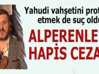 Alperenlere hapis cezası!