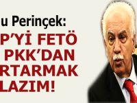 Perinçek: CHP'yi FETÖ ve PKK'dan kurtarmak lazım!