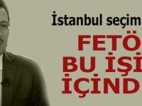 Ak Parti'den İstanbul seçimleri açıklaması: FETÖ bu işin içinde!