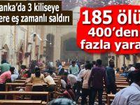 Sri Lanka'da kiliselere eş zamanlı saldırı; 185 ölü 400'den fazla yaralı var!