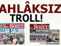 Ahlaksız sözcü troll! Aynı hadise iki farklı manşet!