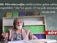 """Mevlüt Koç: """"S.Mirzabeyoğlu, Mülkiyetine Gıpta Edilecek Bir Zenginlikle 'Öte'ye Geçti"""""""