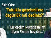 """Ekin Gün: Tutuklu Gazetecilere Özgürlük"""" mü dediniz?"""