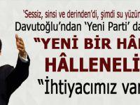 Saman altından su yürütme dönemi bitti; Davutoğlu'ndan flaş 'yeni parti' açıklaması!