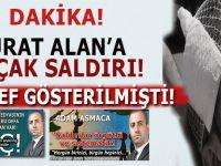 Operasyon medyasının hedef gösterdiği Murat Alan'a alçak saldırı!
