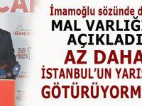 İmamoğlu sözünde durdu; Mal varlığını açıkladı! Az daha İstanbul'un yarısını götürüyormuş!
