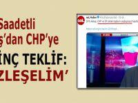 """Saadet'li Aktaş'dan CHP'ye ilginç teklif: """"Sözleşelim..."""""""
