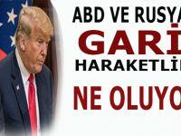 """ABD'de ve Rusya'da """"sıradışı"""" hareketlilik!"""